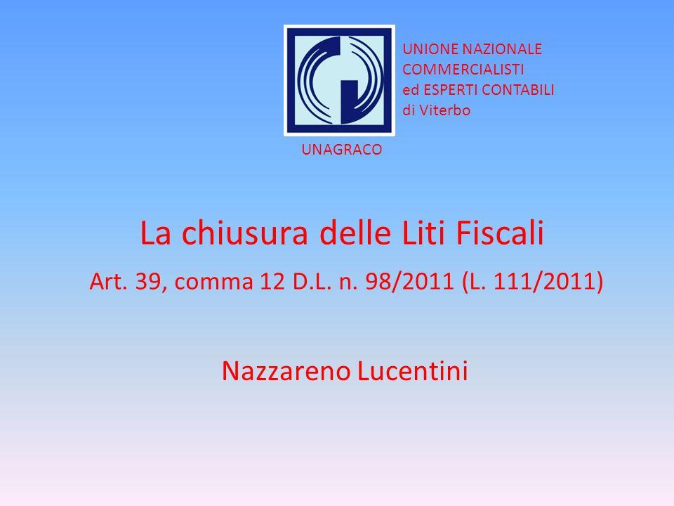 La chiusura delle Liti Fiscali Art. 39, comma 12 D.L.