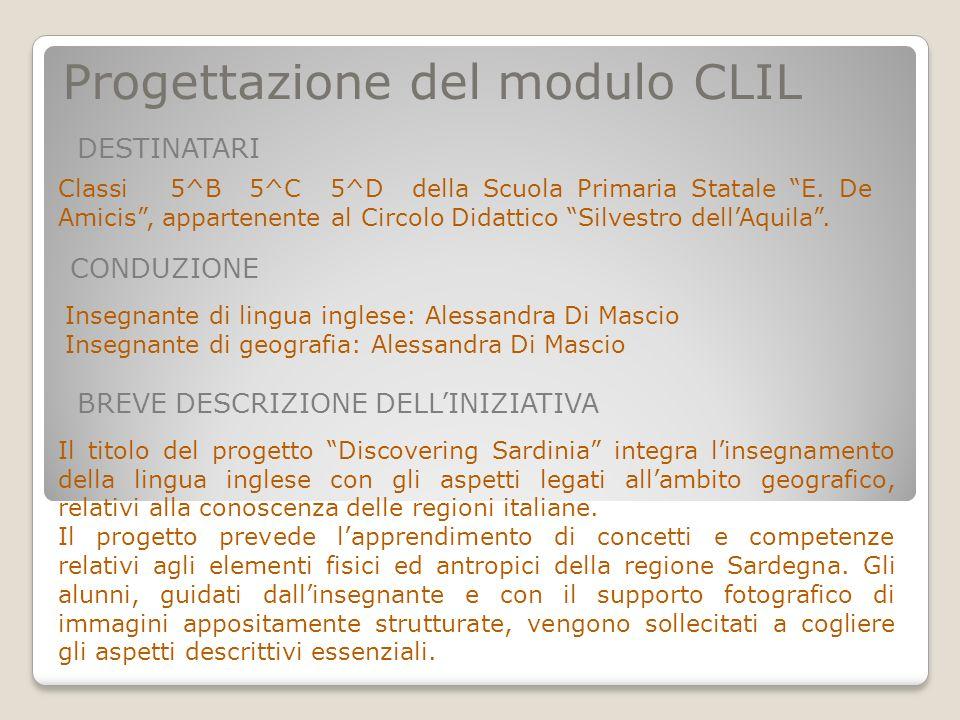 Progettazione del modulo CLIL Classi 5^B 5^C 5^D della Scuola Primaria Statale E. De Amicis, appartenente al Circolo Didattico Silvestro dellAquila. D