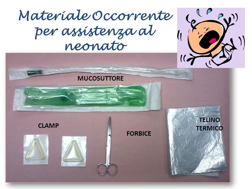 MUCOSUTTORE CLAMP FORBICE TELINO TERMICO Materiale Occorrente per assistenza al neonato