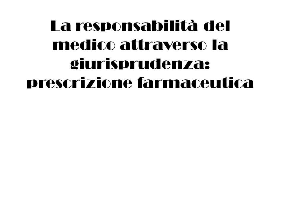 La responsabilità del medico attraverso la giurisprudenza: prescrizione farmaceutica