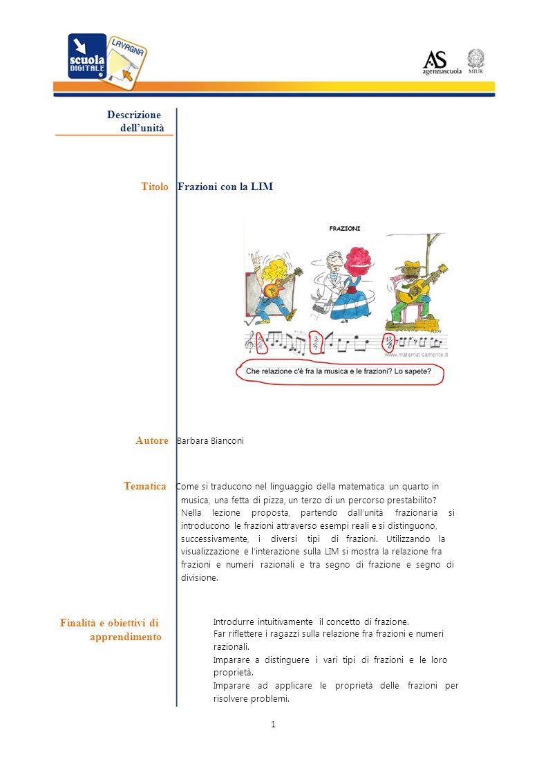 Descrizione dellunità Titolo Frazioni con la LIM Autore Barbara Bianconi Tematica Come si traducono nel linguaggio della matematica un quarto in music