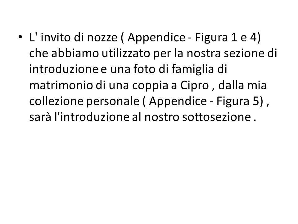 L' invito di nozze ( Appendice - Figura 1 e 4) che abbiamo utilizzato per la nostra sezione di introduzione e una foto di famiglia di matrimonio di un