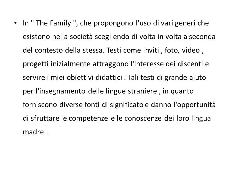 In The Family , che propongono l uso di vari generi che esistono nella società scegliendo di volta in volta a seconda del contesto della stessa.
