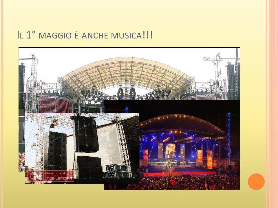I L 1° MAGGIO È ANCHE MUSICA !!!