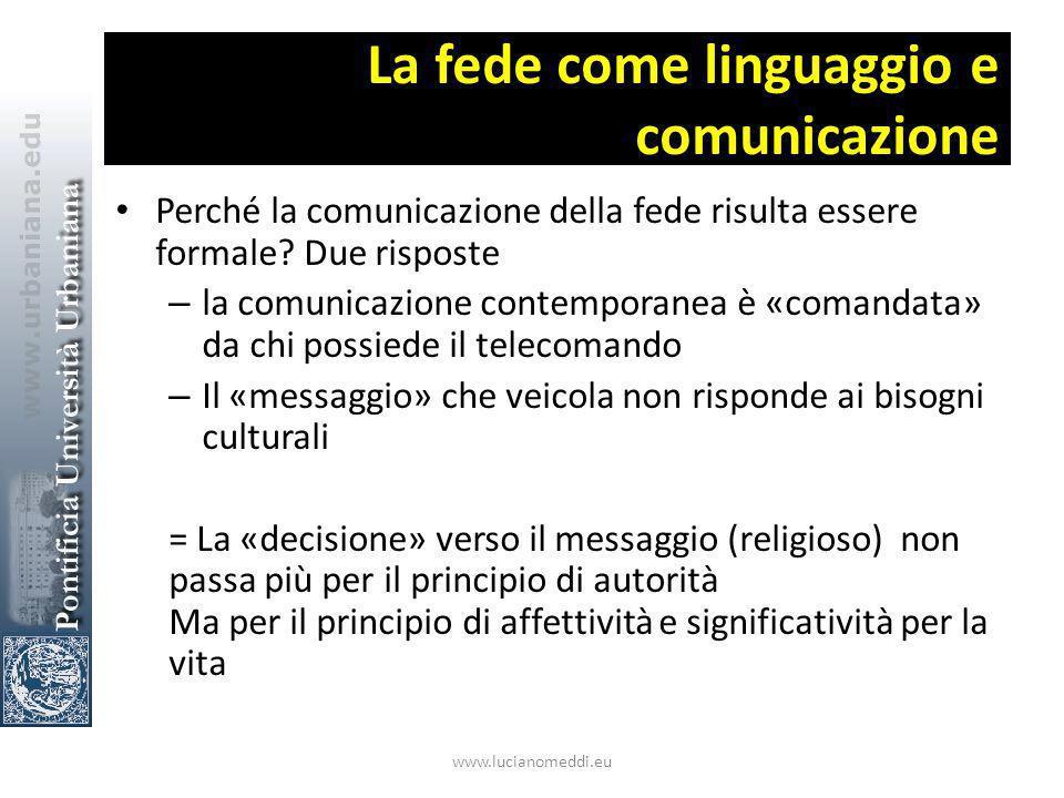 La fede come linguaggio e comunicazione Perché la comunicazione della fede risulta essere formale.