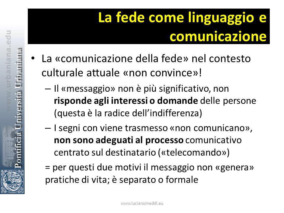 La fede come linguaggio e comunicazione La «comunicazione della fede» nel contesto culturale attuale «non convince».