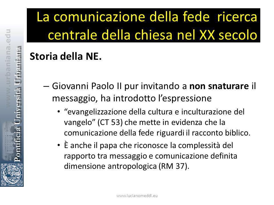 La comunicazione della fede ricerca centrale della chiesa nel XX secolo Storia della NE.