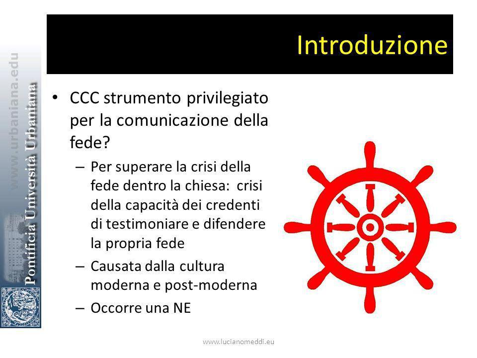 Introduzione CCC strumento privilegiato per la comunicazione della fede.