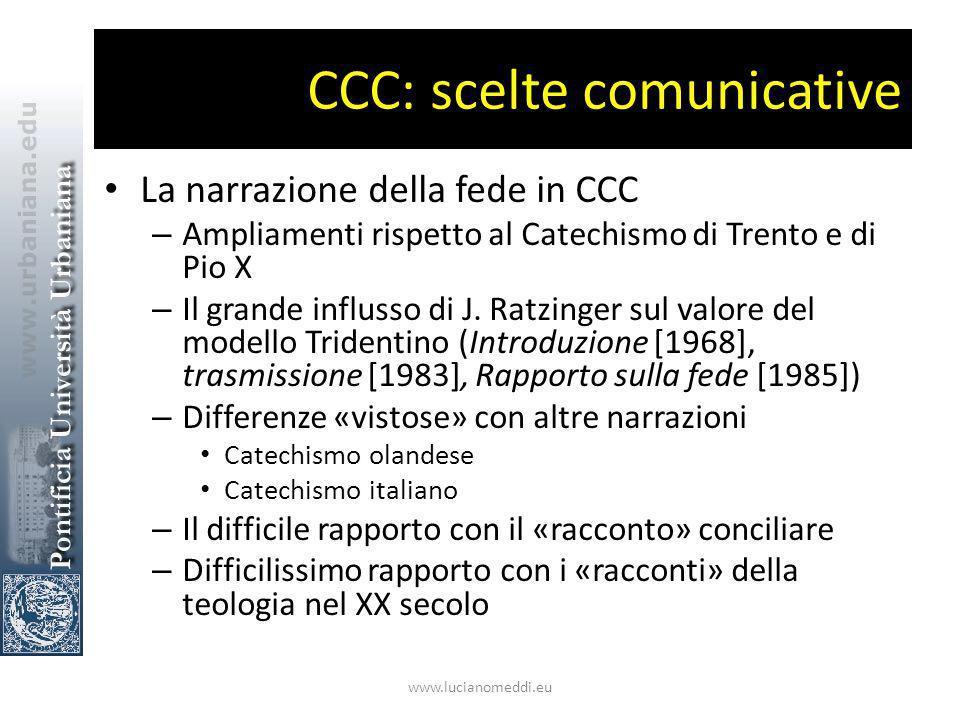 CCC: scelte comunicative La narrazione della fede in CCC – Ampliamenti rispetto al Catechismo di Trento e di Pio X – Il grande influsso di J.