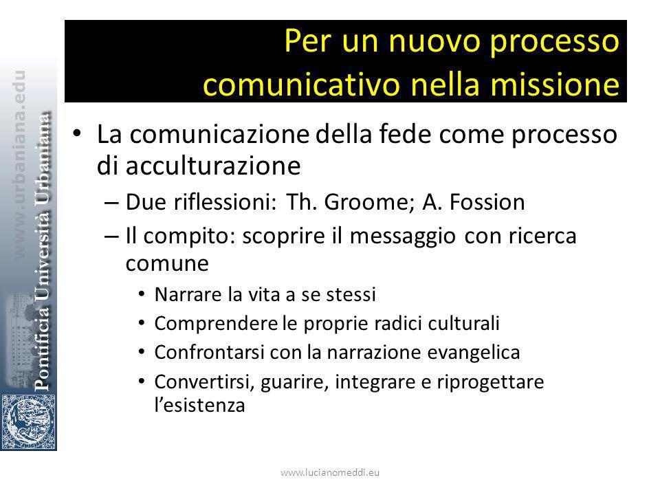 Per un nuovo processo comunicativo nella missione La comunicazione della fede come processo di acculturazione – Due riflessioni: Th.