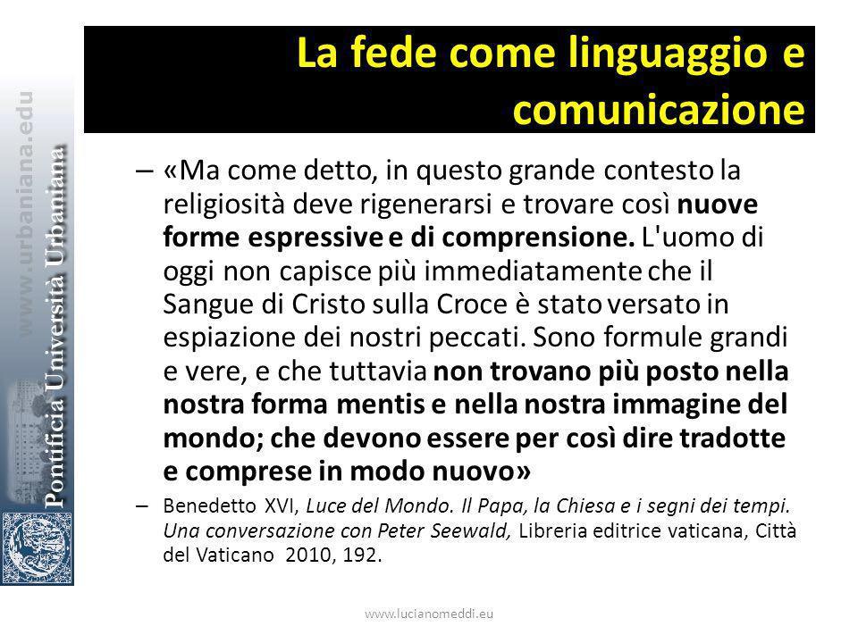 La fede come linguaggio e comunicazione – «Ma come detto, in questo grande contesto la religiosità deve rigenerarsi e trovare così nuove forme espressive e di comprensione.