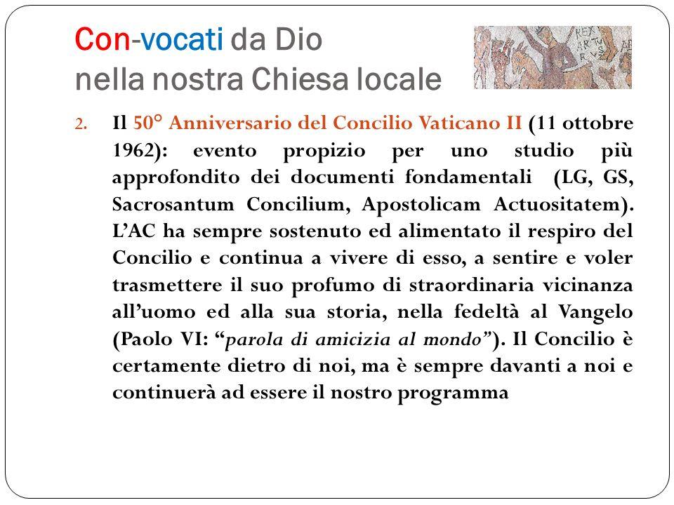 Con-vocati da Dio nella nostra Chiesa locale 2. Il 50° Anniversario del Concilio Vaticano II (11 ottobre 1962): evento propizio per uno studio più app