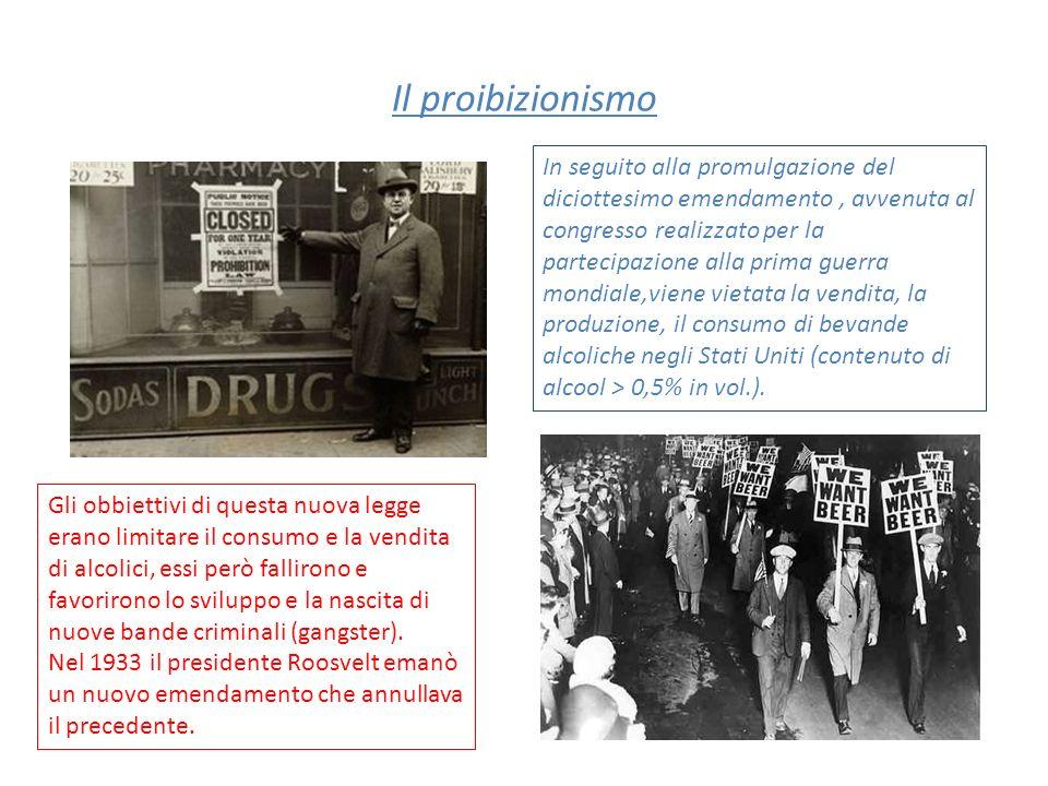 Il proibizionismo In seguito alla promulgazione del diciottesimo emendamento, avvenuta al congresso realizzato per la partecipazione alla prima guerra