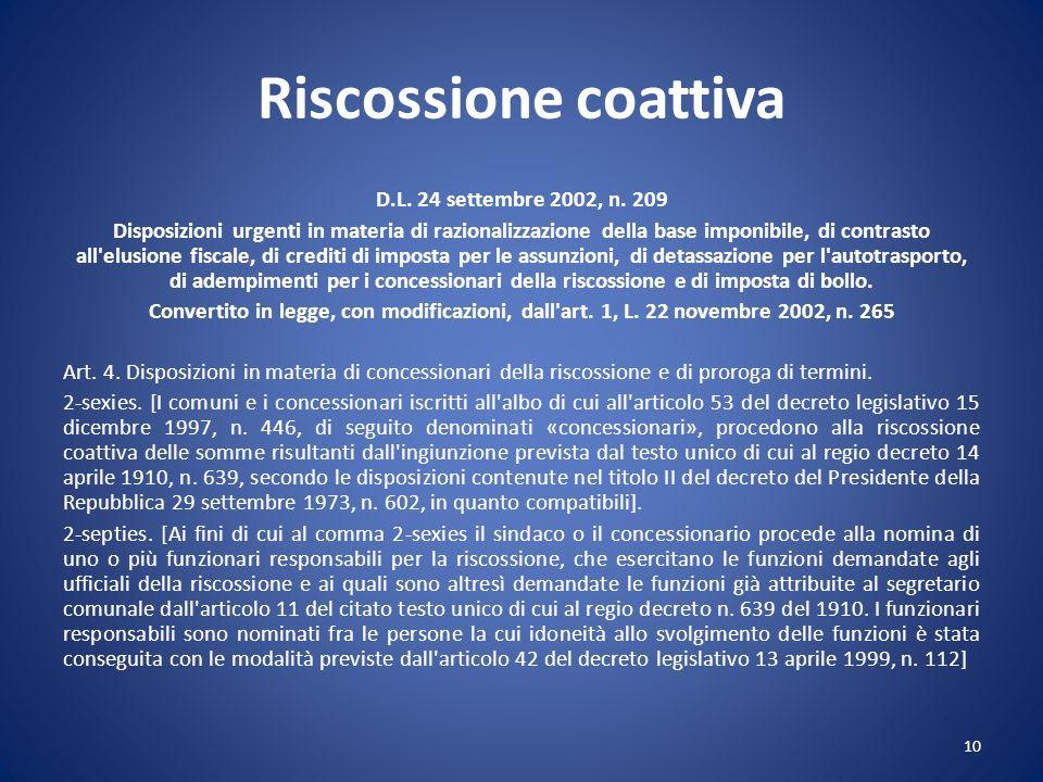 Riscossione coattiva D.L. 24 settembre 2002, n. 209 Disposizioni urgenti in materia di razionalizzazione della base imponibile, di contrasto all'elusi