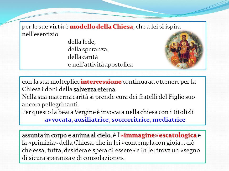 assunta in corpo e anima al cielo, «immagine» escatologica assunta in corpo e anima al cielo, è l'«immagine» escatologica e la «primizia» della Chiesa