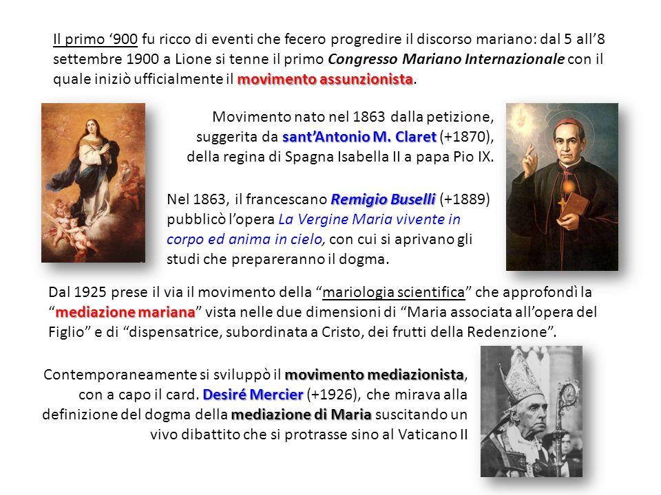 movimento assunzionista Il primo 900 fu ricco di eventi che fecero progredire il discorso mariano: dal 5 all8 settembre 1900 a Lione si tenne il primo