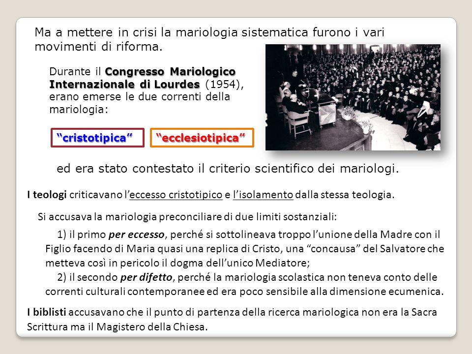 Ma a mettere in crisi la mariologia sistematica furono i vari movimenti di riforma. Congresso Mariologico Internazionale di Lourdes Durante il Congres
