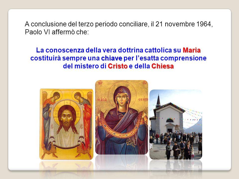 A conclusione del terzo periodo conciliare, il 21 novembre 1964, Paolo VI affermò che: Maria chiave La conoscenza della vera dottrina cattolica su Mar