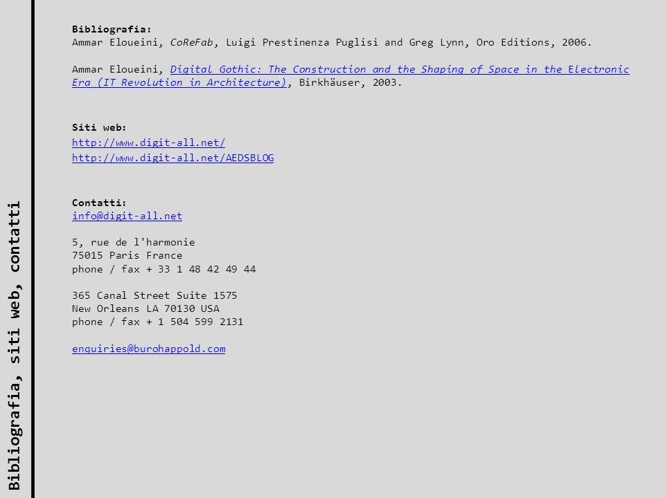 Bibliografia: Ammar Eloueini, CoReFab, Luigi Prestinenza Puglisi and Greg Lynn, Oro Editions, 2006. Ammar Eloueini, Digital Gothic: The Construction a