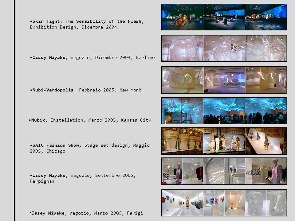 Le Tramway, Exhibition Design, 10 Dicembre 2008, Parigi Issey Miyake, negozio, 17 Dicembre 2008, Toulouse ONS, Exhibition Design, Luglio 2006, Norvegia The Orange Couch, Interior, 16 Ottobre 2008, New Orleans SW1 DesCours, 10 Dicembre 2008, New Orleans CoReFab#11625, Dicembre 2006, New York
