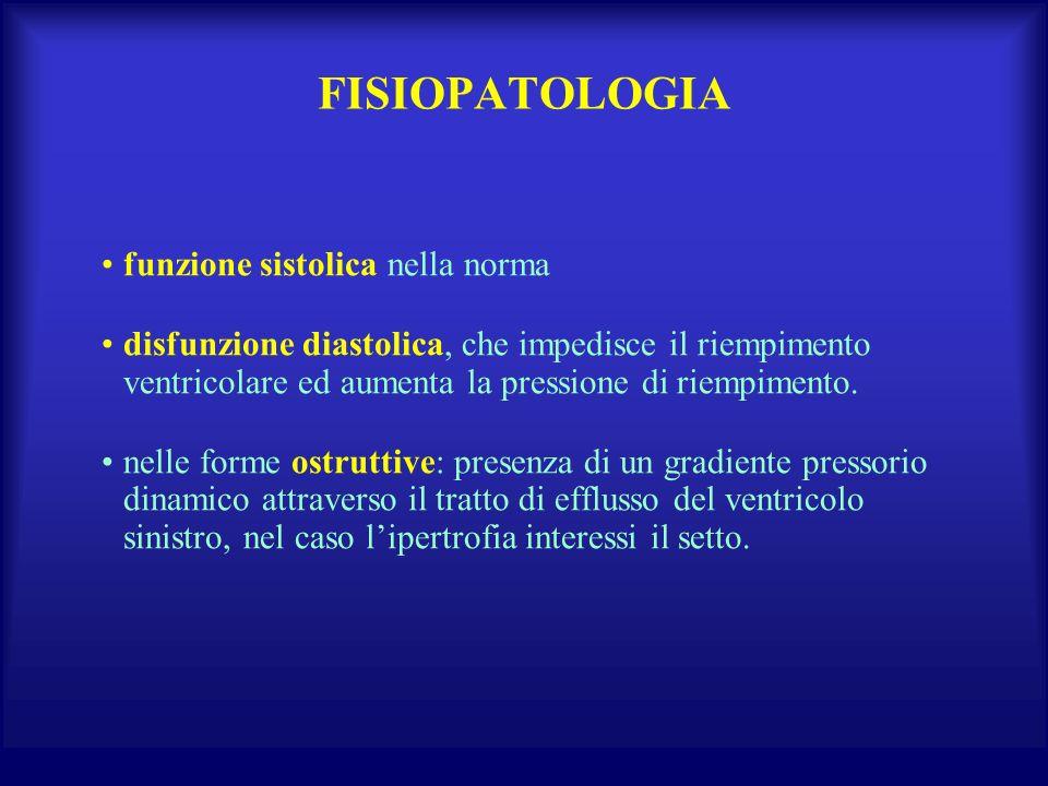 FISIOPATOLOGIA funzione sistolica nella norma disfunzione diastolica, che impedisce il riempimento ventricolare ed aumenta la pressione di riempimento