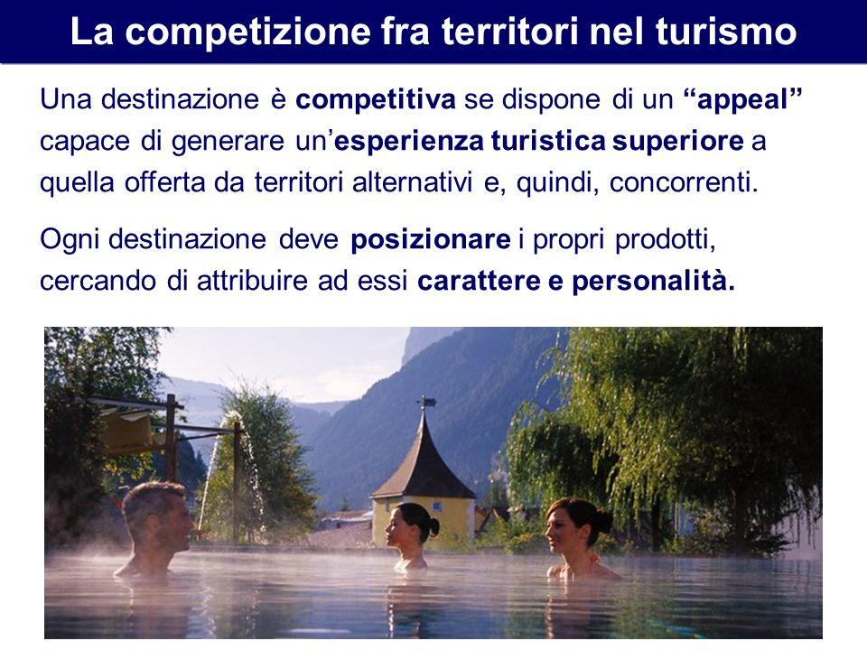 Una destinazione è competitiva se dispone di un appeal capace di generare unesperienza turistica superiore a quella offerta da territori alternativi e
