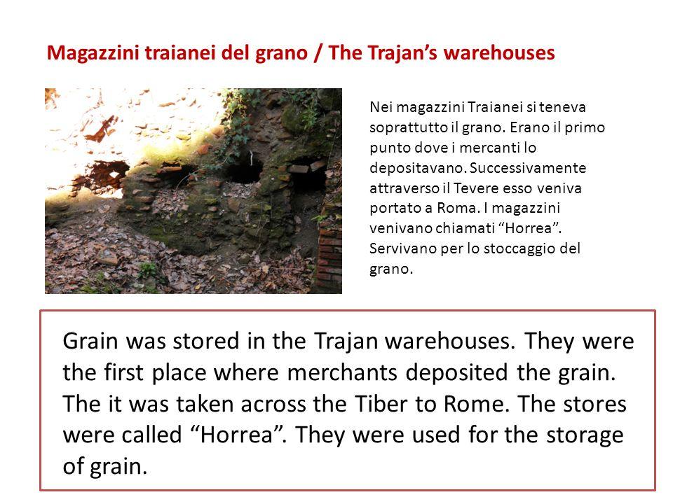 Magazzini traianei del grano / The Trajans warehouses Nei magazzini Traianei si teneva soprattutto il grano.