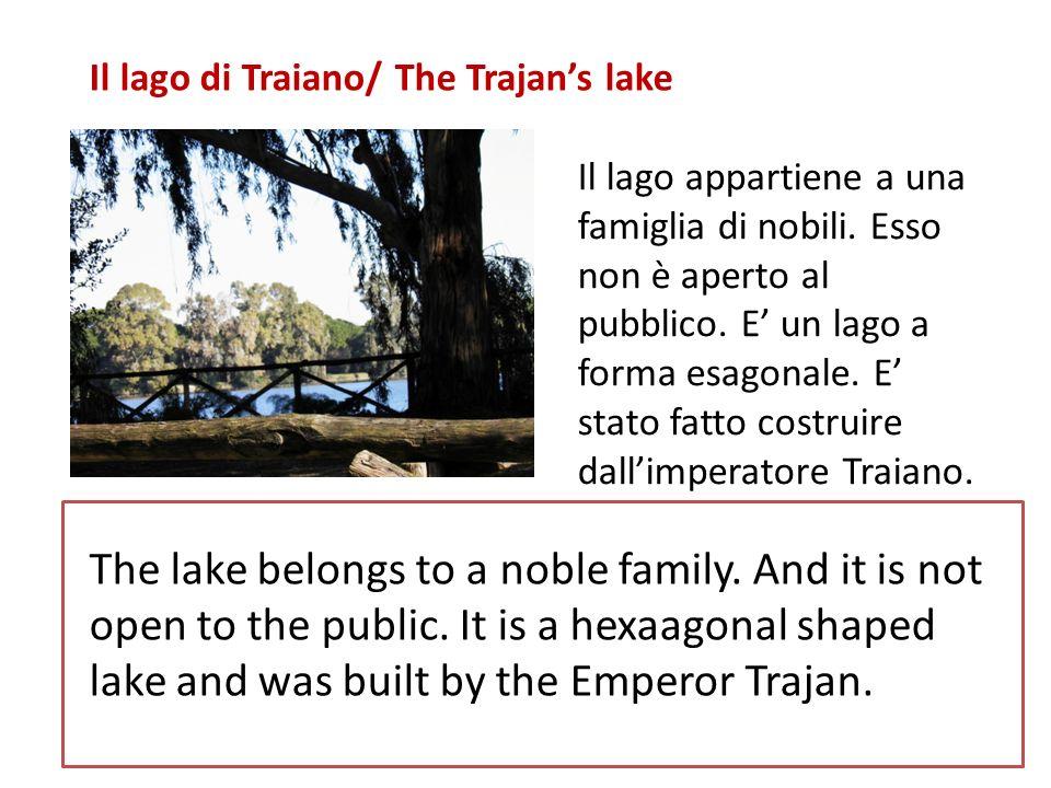 Il lago di Traiano/ The Trajans lake Il lago appartiene a una famiglia di nobili.