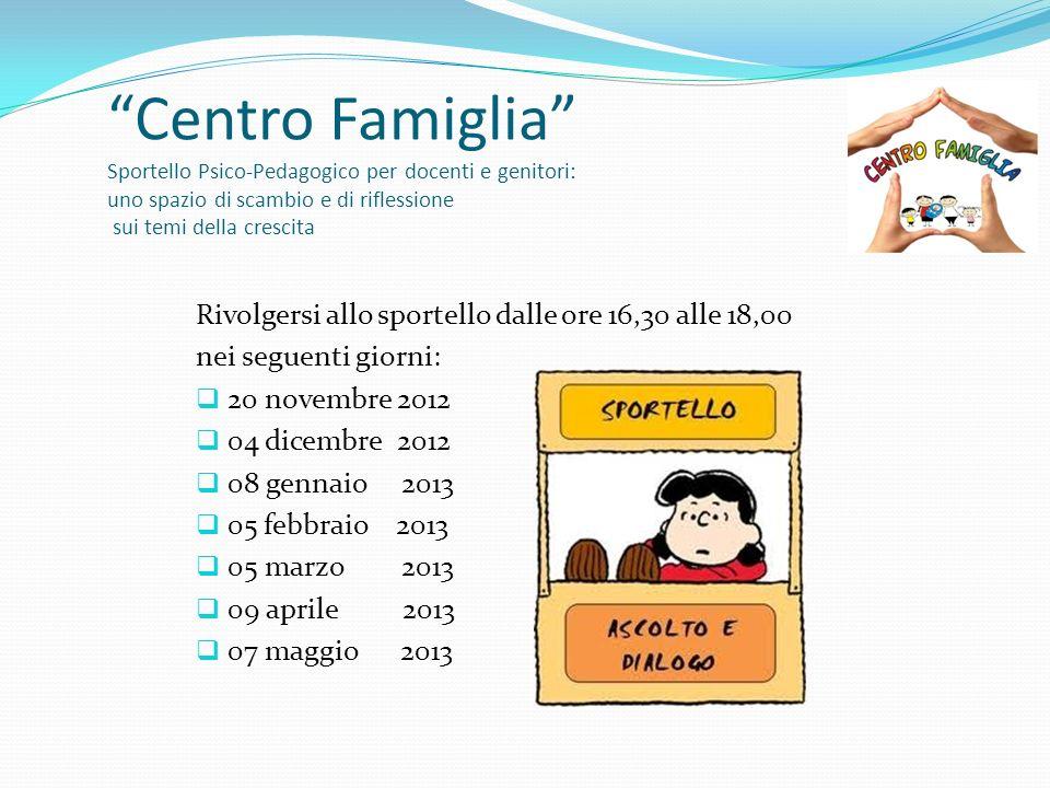 Centro Famiglia Sportello Psico-Pedagogico per docenti e genitori: uno spazio di scambio e di riflessione sui temi della crescita Rivolgersi allo spor