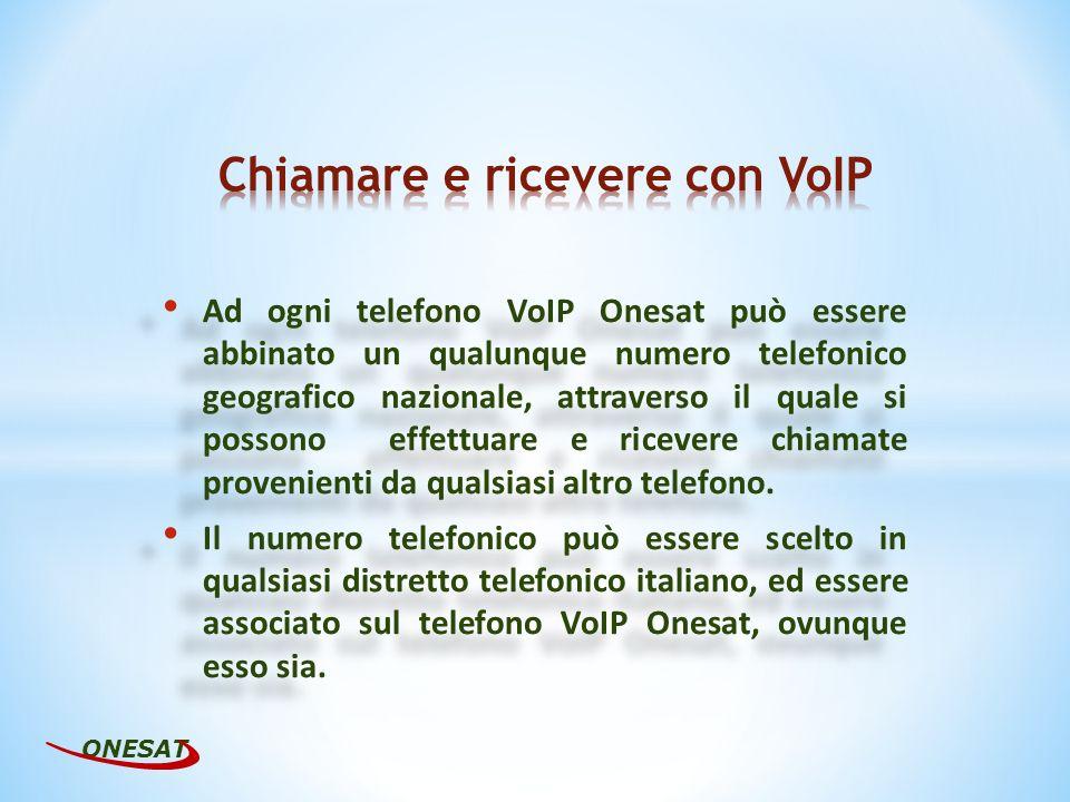 Ad ogni telefono VoIP Onesat può essere abbinato un qualunque numero telefonico geografico nazionale, attraverso il quale si possono effettuare e rice