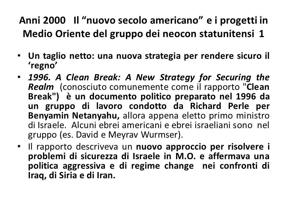 Anni 2000 Il nuovo secolo americano e i progetti in Medio Oriente del gruppo dei neocon statunitensi 1 Un taglio netto: una nuova strategia per render
