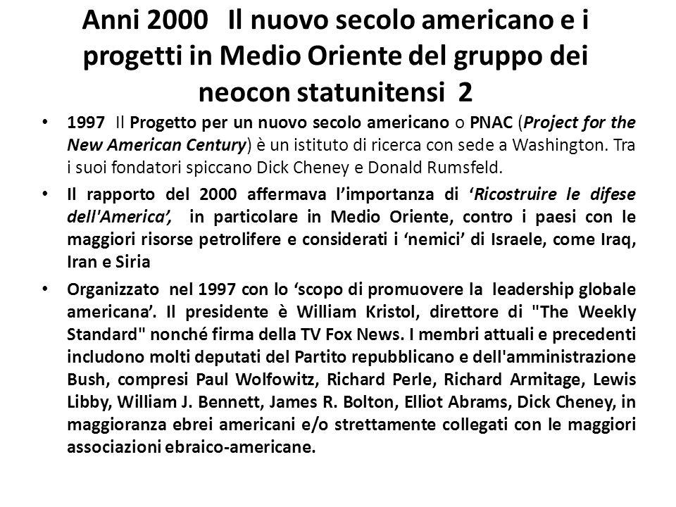 Anni 2000 Il nuovo secolo americano e i progetti in Medio Oriente del gruppo dei neocon statunitensi 2 1997 Il Progetto per un nuovo secolo americano