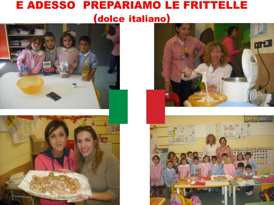 E ADESSO PREPARIAMO LE FRITTELLE ( dolce italiano )