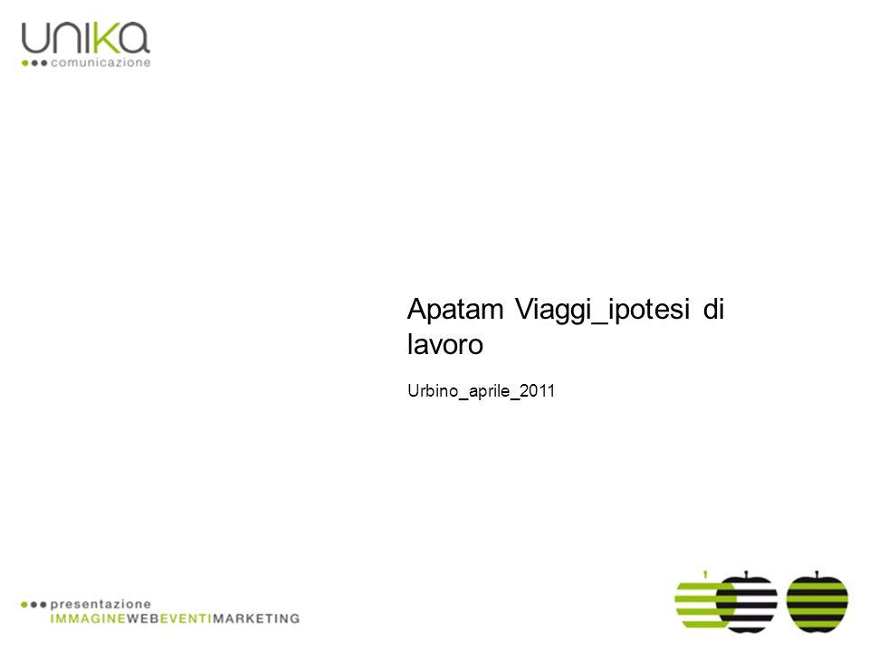 Apatam Viaggi_ipotesi di lavoro Urbino_aprile_2011