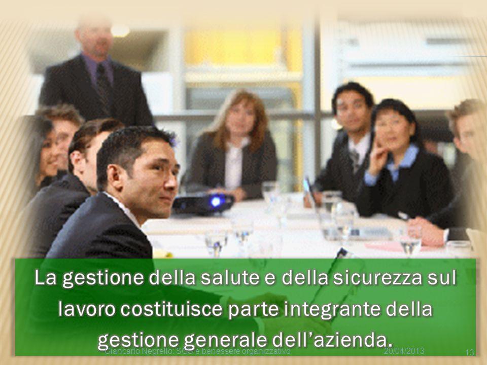 20/04/2013Giancarlo Negrello: SGS e benessere organizzativo 13