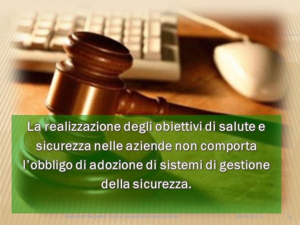 20/04/2013Giancarlo Negrello: SGS e benessere organizzativo 14