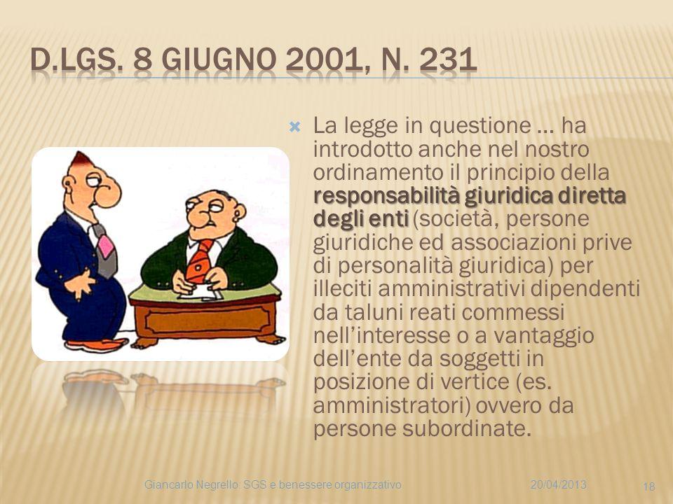 responsabilità giuridica diretta degli enti La legge in questione … ha introdotto anche nel nostro ordinamento il principio della responsabilità giuri