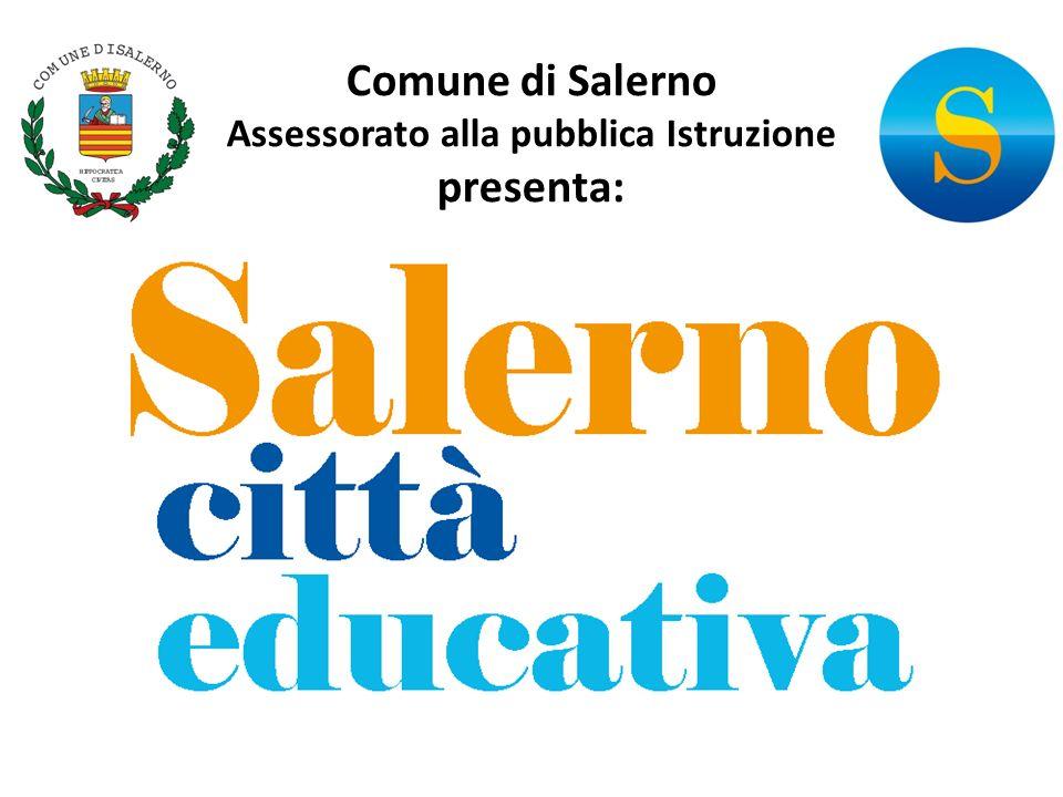 Comune di Salerno Assessorato alla pubblica Istruzione presenta: