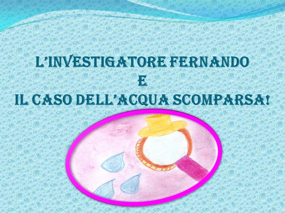 Linvestigatore Fernando e il caso dellacqua scomparsa!