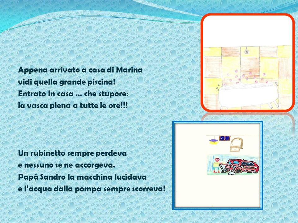 Appena arrivato a casa di Marina vidi quella grande piscina! Entrato in casa … che stupore: la vasca piena a tutte le ore!!! Un rubinetto sempre perde