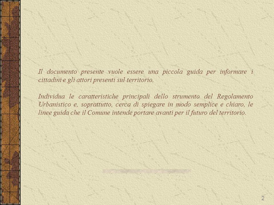 Il documento presente vuole essere una piccola guida per informare i cittadini e gli attori presenti sul territorio. Individua le caratteristiche prin
