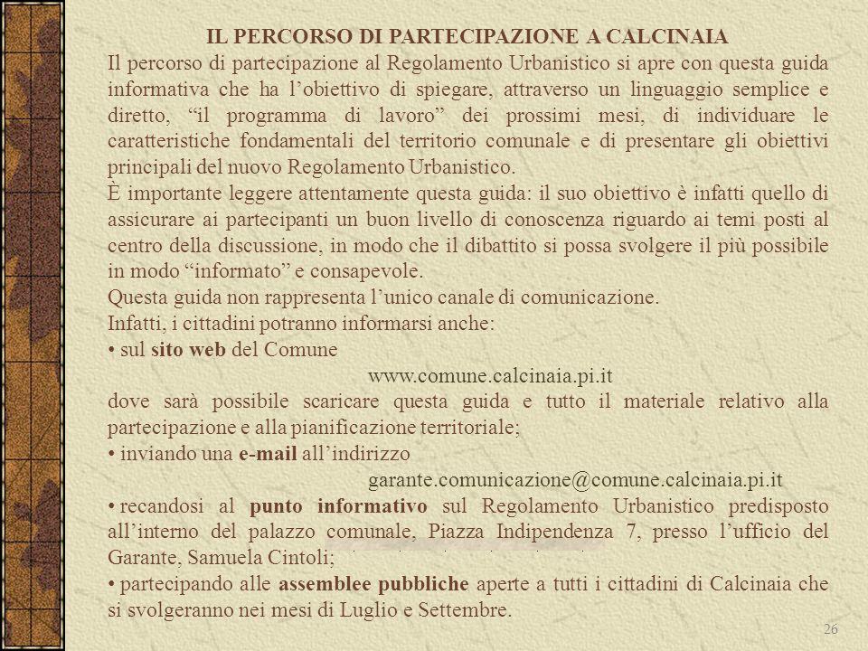 26 IL PERCORSO DI PARTECIPAZIONE A CALCINAIA Il percorso di partecipazione al Regolamento Urbanistico si apre con questa guida informativa che ha lobi