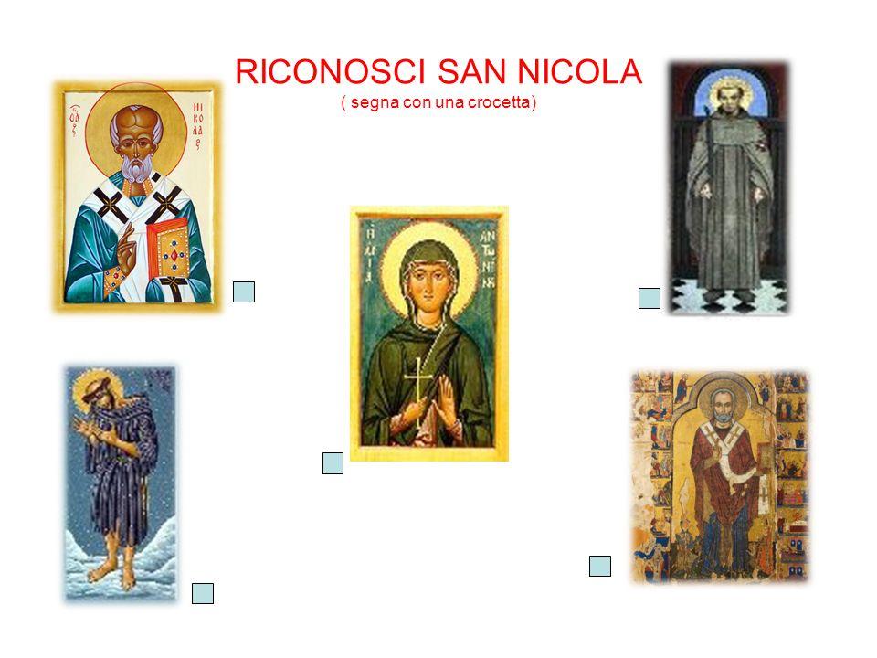 RICONOSCI SAN NICOLA ( segna con una crocetta)