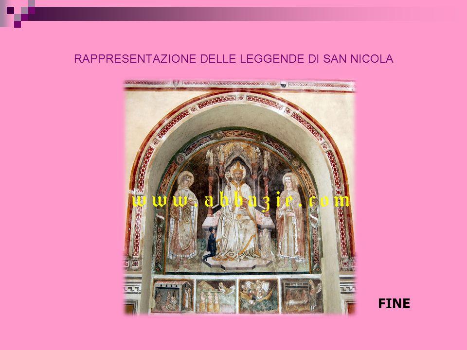 RAPPRESENTAZIONE DELLE LEGGENDE DI SAN NICOLA FINE