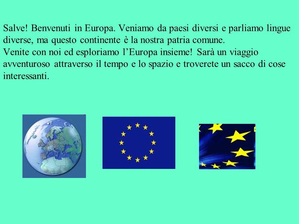 Salve! Benvenuti in Europa. Veniamo da paesi diversi e parliamo lingue diverse, ma questo continente è la nostra patria comune. Venite con noi ed espl