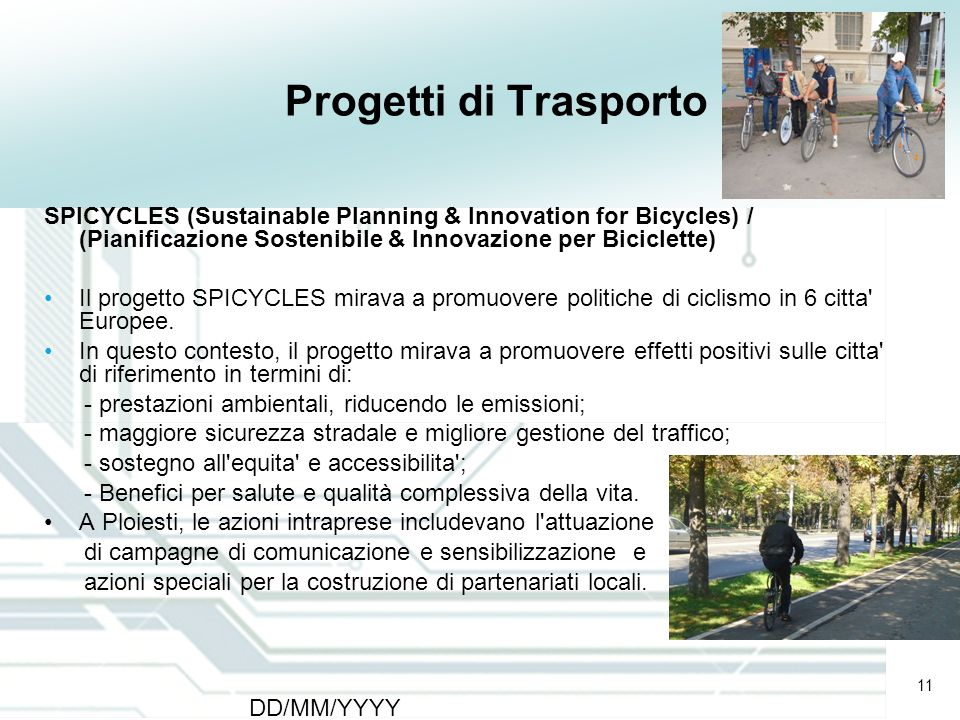 11 DD/MM/YYYY CATS - Type of meeting - Place 11 Progetti di Trasporto SPICYCLES (Sustainable Planning & Innovation for Bicycles) / (Pianificazione Sos