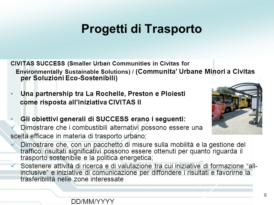 9 DD/MM/YYYY CATS - Type of meeting - Place 9 Progetti di Trasporto CIVITAS SUCCESS (Smaller Urban Communities in Civitas for Environmentally Sustaina