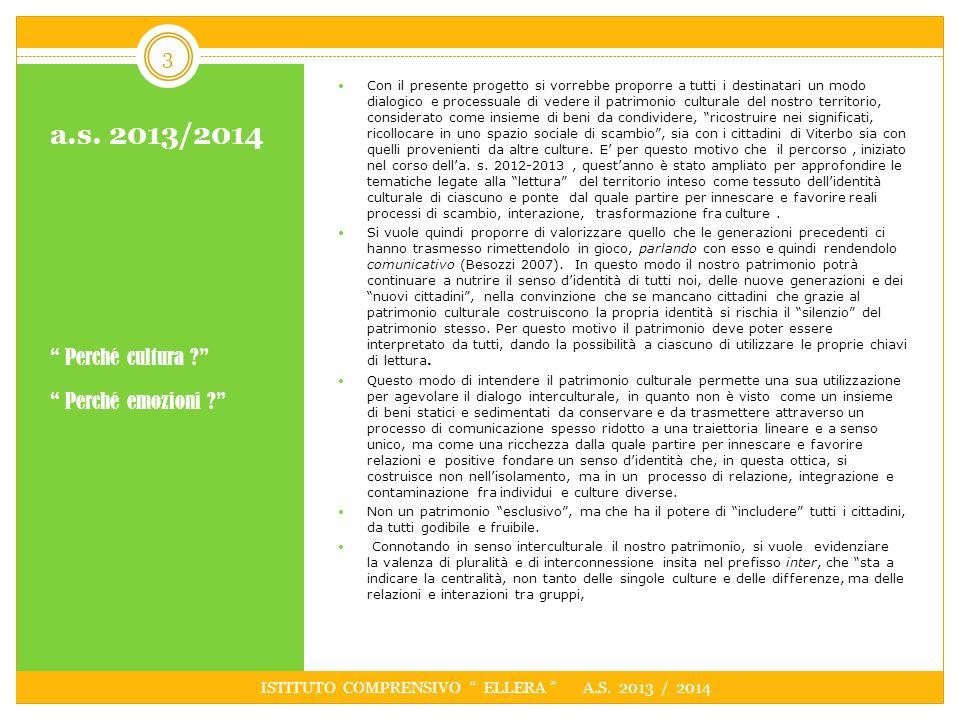 a.s.2013/2014 Perché cultura . Perché emozioni . individui, identità (Favaro e Fumagalli 2004).