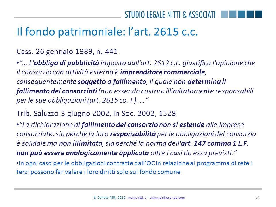© Donato Nitti 2012 - www.nitti.it - www.ipinflorence.comwww.nitti.itwww.ipinflorence.com19 Il fondo patrimoniale: lart. 2615 c.c. Cass. 26 gennaio 19
