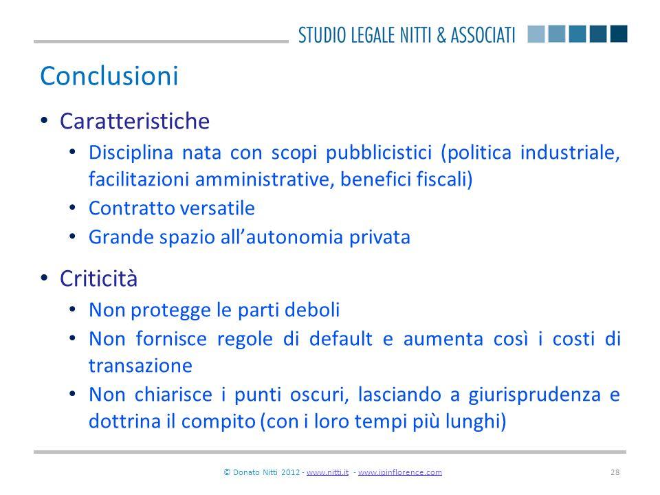 © Donato Nitti 2012 - www.nitti.it - www.ipinflorence.comwww.nitti.itwww.ipinflorence.com28 Conclusioni Caratteristiche Disciplina nata con scopi pubb
